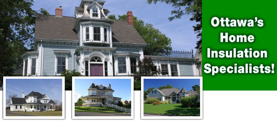 Ottawa's Home Insulation Specialists!, older victorian homes